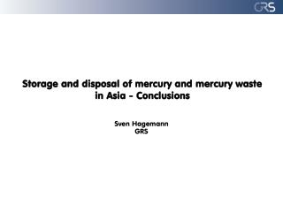 Storage and disposal of mercury and mercury waste in Asia - Conclusions
