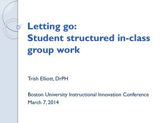 Letting go:   Student  structured in-class group work