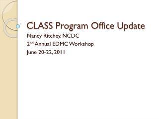 CLASS Program Office Update