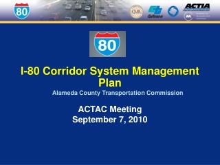 I-80 Corridor System Management Plan Alameda County Transportation Commission