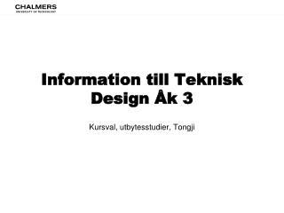 Information till Teknisk Design Åk 3