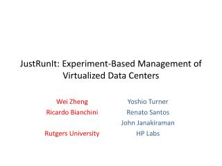 JustRunIt: Experiment-Based Management of Virtualized Data Centers