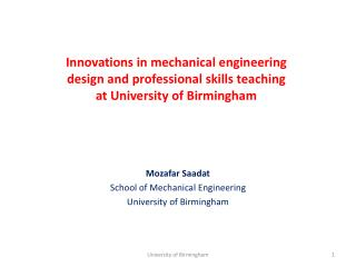 Innovations in mechanical engineering  design and professional skills teaching  at University of Birmingham