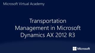 Transportation Management in Microsoft Dynamics AX 2012 R3
