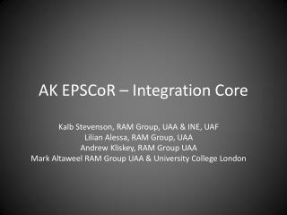 AK  EPSCoR  – Integration Core