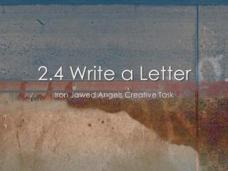 2.4 Write a Letter