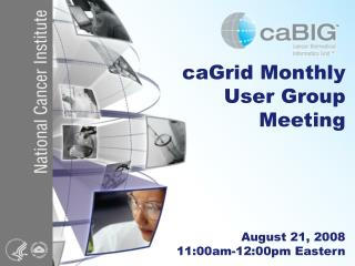 caGrid Monthly User Group Meeting