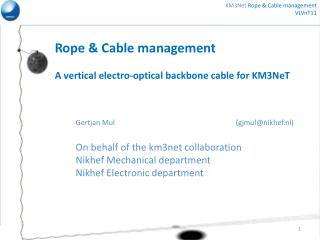 Rope  &  Cable  management A vertical electro-optical backbone cable for KM3NeT