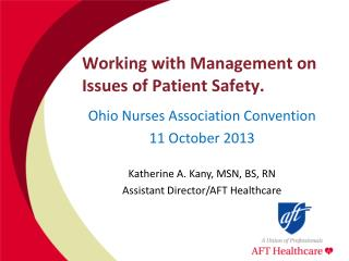 Working with Management on Issues of Patient Safety.