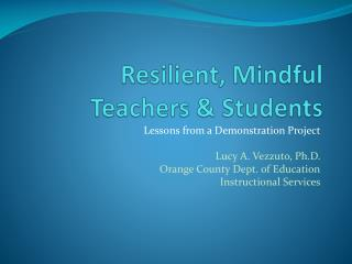 Resilient, Mindful  Teachers & Students