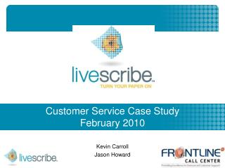 Customer Service Case Study February 2010