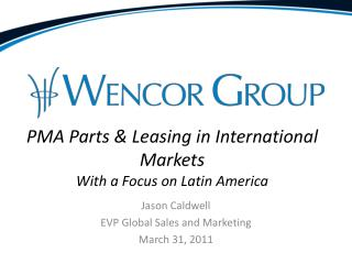PMA  Parts & Leasing in International Markets With a Focus on Latin America