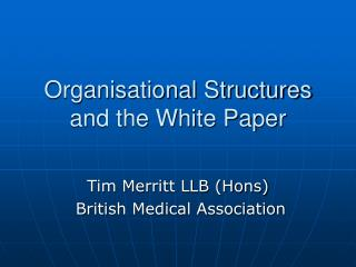 organisational structures and the white paper
