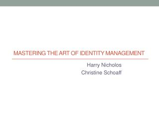 Mastering the Art of Identity Management