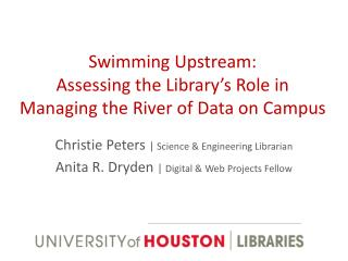 Swimming Upstream:  Assessing the Library's Role in Managing the River of Data on Campus