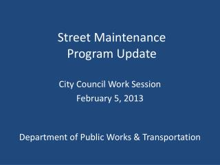 Street Maintenance  Program Update