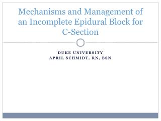 Mechanisms and Management of an Incomplete Epidural Block for C-Section