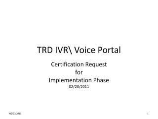 TRD IVR\ Voice Portal