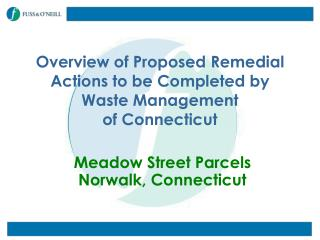 Overview of Proposed Remedial Actions to be Completed by  Waste Management  of Connecticut