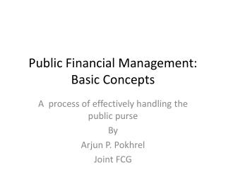 Public Financial Management: Basic Concepts