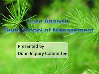 Presented by  Dunn Inquiry Committee