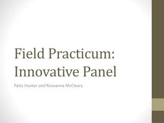 Field Practicum: Innovative Panel