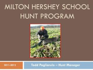 MILTON HERSHEY SCHOOL HUNT PROGRAM