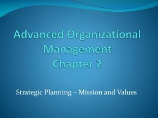 Advanced Organizational Management Chapter 2
