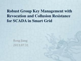 Robust Group Key Management with  Revocation and  Collusion Resistance for SCADA in Smart Grid