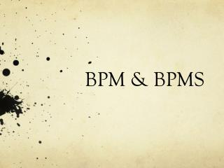 BPM & BPMS