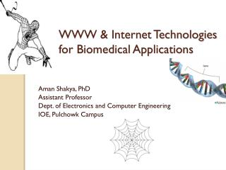 WWW & Internet Technologies  for Biomedical Applications