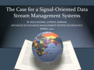 The Case for a Signal-Oriented Data Stream Management Systems
