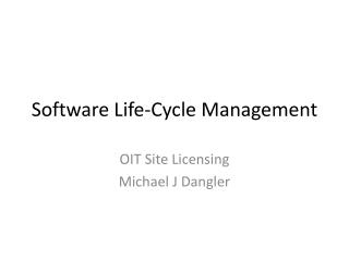 Software Life-Cycle Management