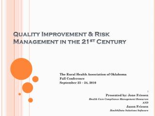 Quality Improvement & Risk Management in the 21 st  Century