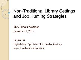 Non-Traditional Library Settings and Job Hunting Strategies