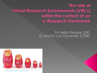 The role  of Virtual Research  Environments (VRE's) within the context of  an e-Research  framework