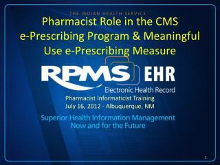 Pharmacist Role in the CMS e-Prescribing Program & Meaningful Use e-Prescribing Measure