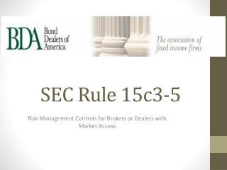 SEC  Rule 15c3-5