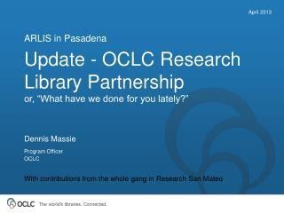 "Update - OCLC Research Library Partnership or, ""What have we done for you lately?"""