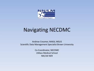 Navigating NECDMC