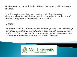 Moi  University was established in 1984 as the second public university in Kenya.