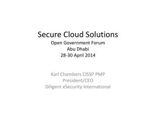 Secure Cloud Solutions Open Government Forum Abu Dhabi 28-30 April 2014