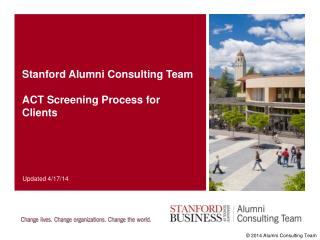 Stanford Alumni Consulting Team ACT Screening Process for Clients