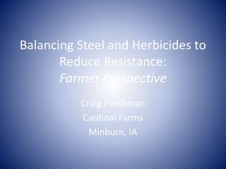 Balancing Steel and Herbicides to Reduce Resistance: Farmer Perspective