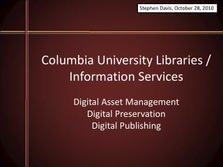 Columbia University Libraries / Information Services