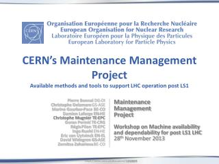 CERN's Maintenance Management Project  Available methods and tools to support LHC operation post LS1