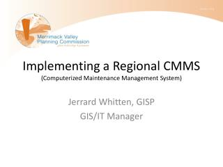 Implementing a Regional CMMS (Computerized Maintenance Management System)