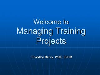 Welcome to Managing Training Projects