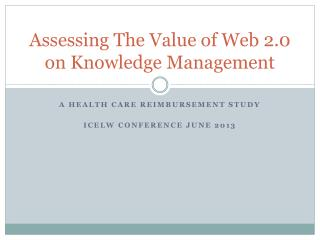 Assessing The Value of Web 2.0 on Knowledge Management