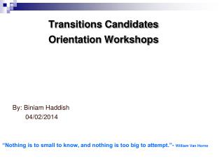 Transitions Candidates 	Orientation Workshops